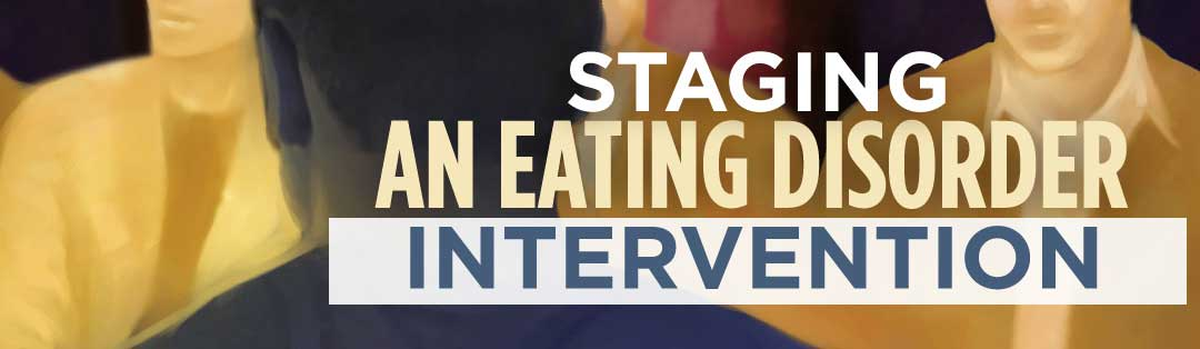 Staging an Eating Disorder Intervention
